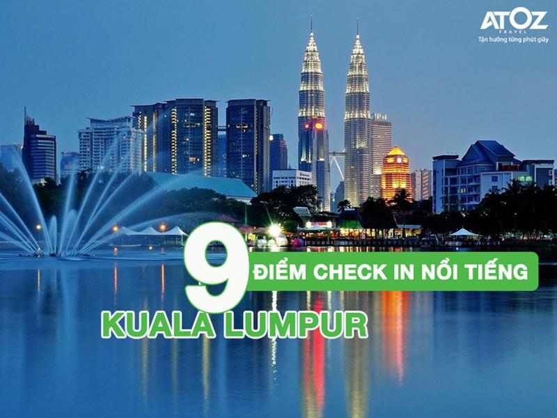 TOP 9 địa điểm nhất định phải ghé khi đến Kuala lumpur – Malaysia