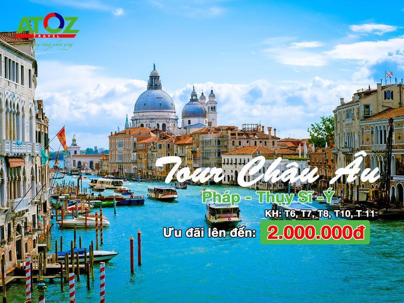 Tour Châu Âu Pháp – Thụy Sĩ – Ý ưu đãi khủng lên đến 2.000.000đ